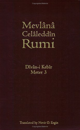 9781887991018: Divan-i Kebir Volume 3 (Meter 3): Bahr-i Hezec Ahrab