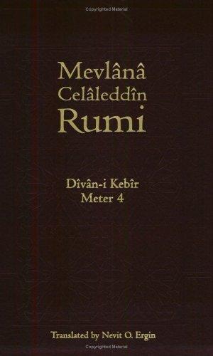 Divan-I Kebir: Meter 4 Bahr-I Muzari Ahrab-I Mekfut: Rumi, Mevlana Celaleddin