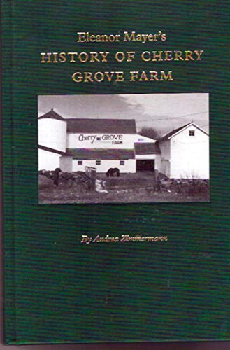 9781888006186: Eleanor Mayer's History of Cherry Grove Farm