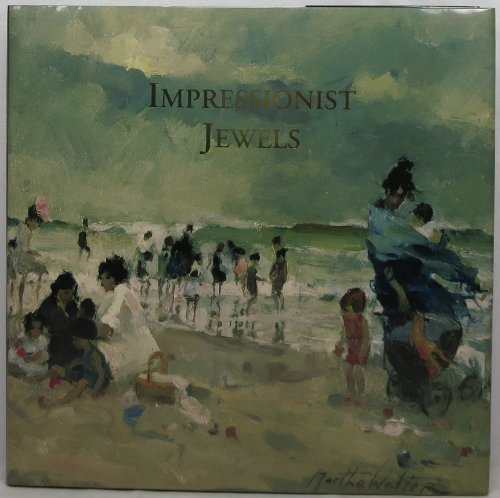 9781888008135: Impressionist Jewels: The Paintings of Martha Walter, a Retrospective