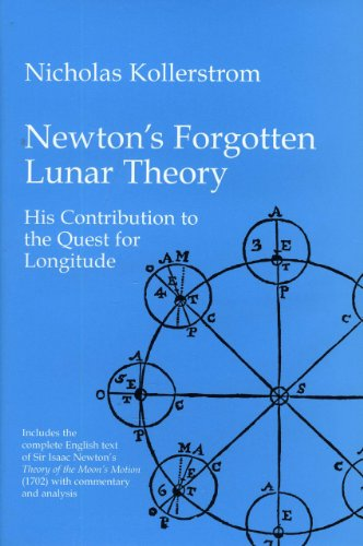 9781888009088: Newton's Forgotten Lunar Theory: His contribution to the quest for longitude