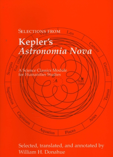 9781888009286: Selections from Kepler's Astronomia Nova (Science Classics Module for Humanities Studies)