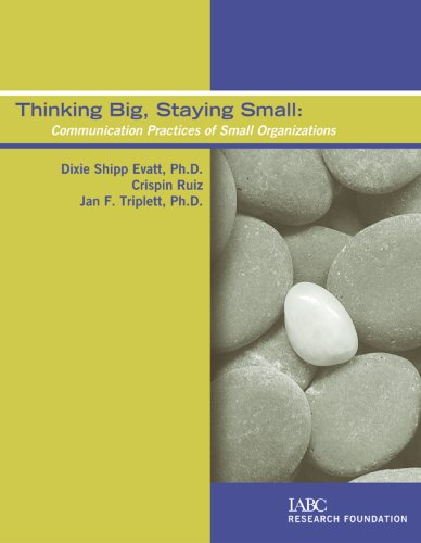 9781888015423: Thinking Big, Staying Small: Communication Practices of Small Organizations