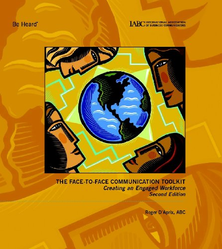 9781888015652: The Face-to-Face Communication Toolkit: Creating an Engaged Workforce