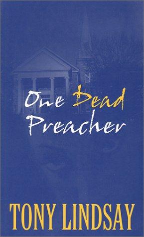 One Dead Preacher: Tony Lindsay