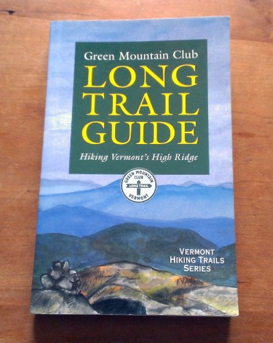 The Long Trail Guide: Hiking Vermont's High Ridge: Green Mountain Club