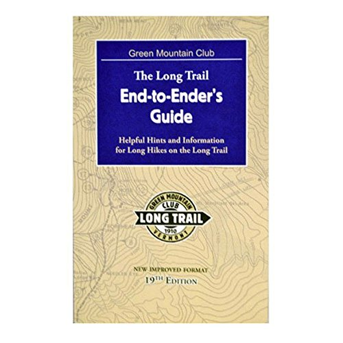 9781888021349: The Long Trail End to Ender's Guide: Helpful Hints and Information for Long Hikes on the Long Trail