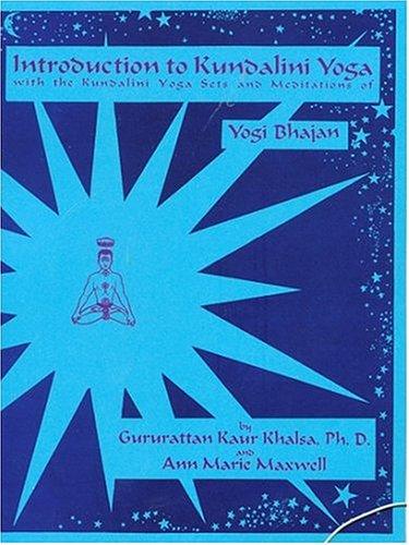 9781888029055: Introduction to Kundalini Yoga: With the Kundalini Yoga Sets and Meditations of Yogi Bhajan