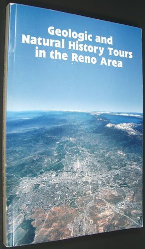 Geologic and Natural History Tours in the Reno Area (Special Publication / Nevada Bureau of Mines...