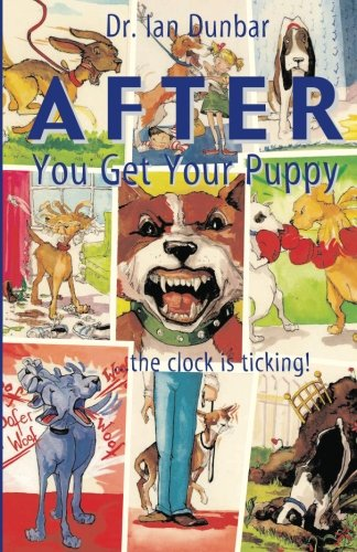 9781888047011: After You Get Your Puppy: ... The Clock is Ticking