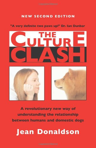 9781888047059: The Culture Clash: A Revolutionary New Way to Understanding the Relationship Between Humans and Domestic Dogs