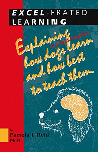 9781888047073: Excel-Erated Learning: Explaining in Plain English How Dogs Learn and How Best to Teach Them