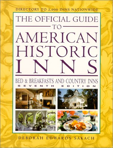 9781888050073: The Official Guide to American Historic Inns (Bed & Breakfasts & Country Inns, 7th Edition)