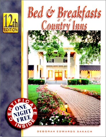 9781888050127: Bed & Breakfasts and Country Inns (Bed and Breakfasts and Country Inns, 12th ed)