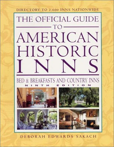 9781888050202: The Official Guide to American Historic Inns, Ninth Edition (Official Guide to American Historic Inns: Bed & Breakfasts & Country Inns)
