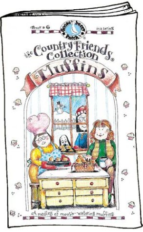 Muffins: A Medley of Mouth-Watering Muffins (The Country Friends Collection)