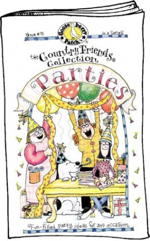 9781888052237: Parties: Fun-Filled Party Ideas for Any Occasion (The Country Friends Collection)