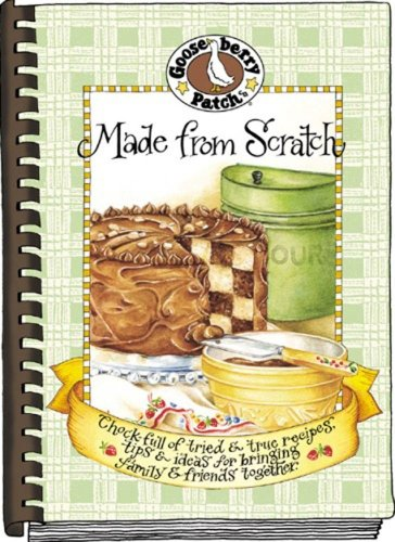 9781888052879: Made from Scratch (Gooseberry Patch) (Seasonal Cookbook Collection)