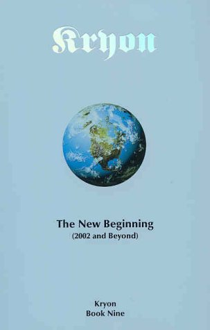 Kryon: The New Beginning (2002 and Beyond): Lee Carroll