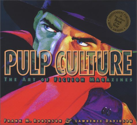 Pulp Culture. The Art of Fiction Magazines