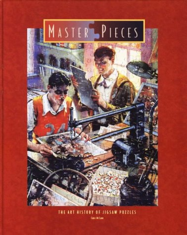 Master Pieces: The Art History of Jigsaw Puzzles: McCann, Chris