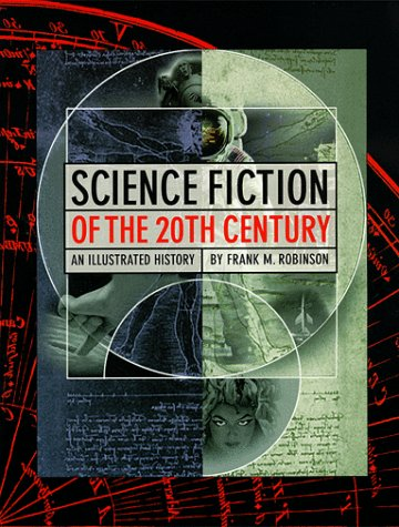 Science Fiction of the 20th Century : An Illustrated History Limited Edition of 2000: Robinson, ...