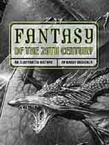 FANTASY OF THE 20TH CENTURY: An Illustrated History
