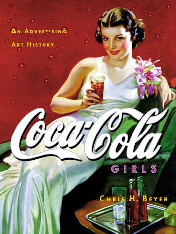 9781888054453: Coca-Cola Girls : An Advertising Art History Limited Edition of 950