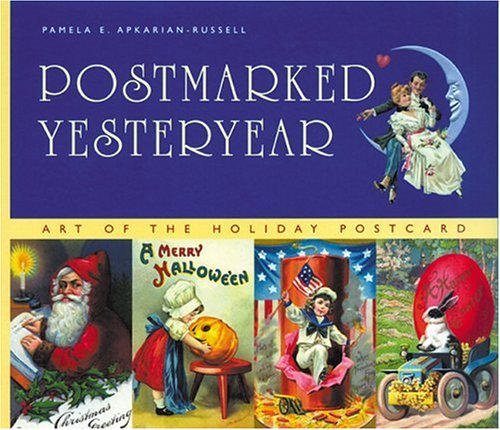 9781888054552: Postmarked Yesteryear: 30 Rare Holiday Postcards