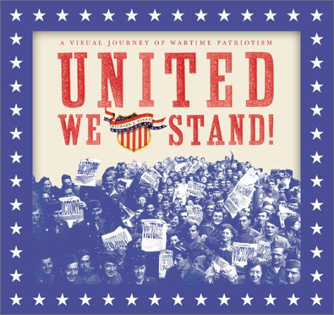 United We Stand!: A Visual Journey of Wartime Patriotism