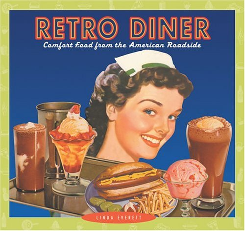 RETRO DINER COMFORT FOOD FROM THE AMERICAN ROADSIDE