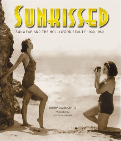 Sunkissed. Sunwear and the Hollywood Beauty 1930-1950