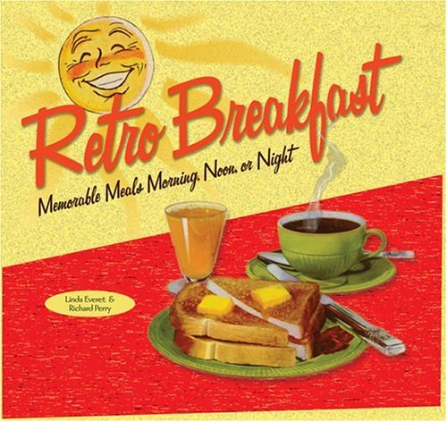 Retro Breakfast. Memorable Meals Mornings Noons or Night