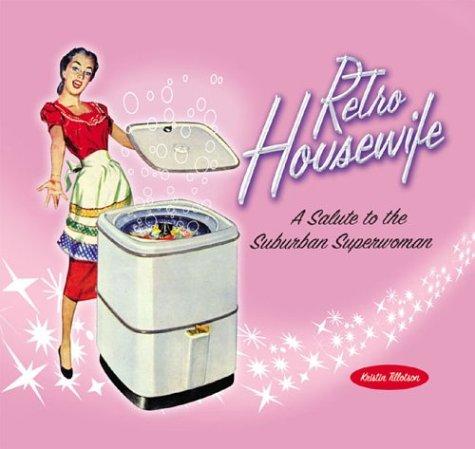 Retro Housewife A Salute To The Suburba: Kristin Tillotson
