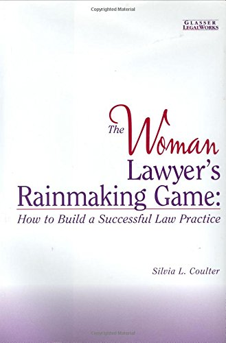 9781888075212: The Woman Lawyer's Rainmaking Game: How to Build a Successful Law Practice