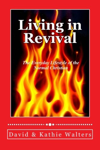 9781888081183: Living in Revival: The Everyday Lifestyle of the Normal Christian.