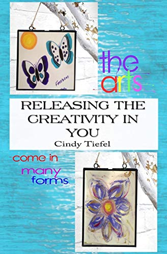 Releasing Creativity in You!: Cindy Tiefel
