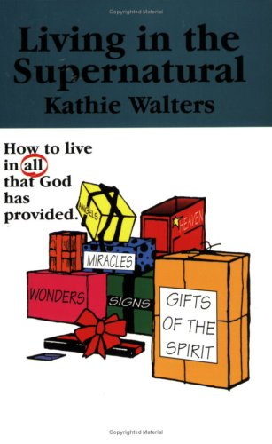 9781888081503: Living in the Supernatural: How To Live in All That God Has Provided