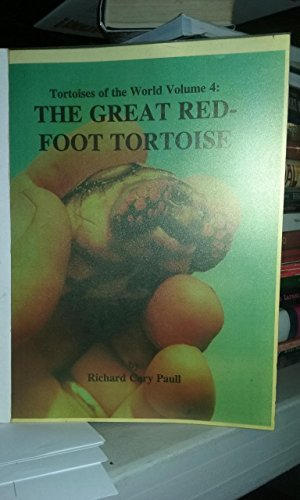 The Great Red Foot Tortoise (Vol. 4:Tortoises of the World) 3rd ed. (1888089377) by Richard Cary Paull