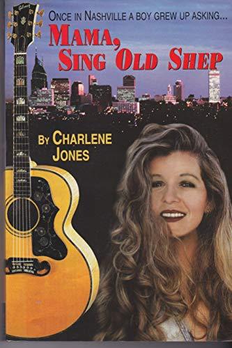 Mama, sing Old shep: Jones, Charlene