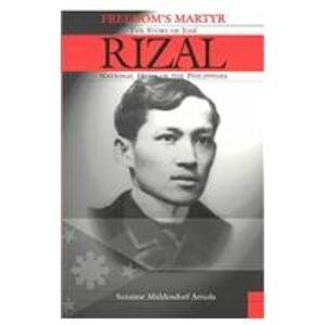 Freedom's Martyr: The Story of Jose Rizal,: Arruda, Suzanne Middendorf