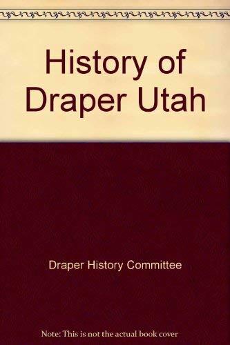 9781888106367: The History of Draper, Utah, Vol. 2: Sivogah to Draper City 1849-1977