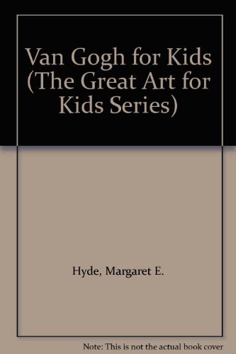 9781888108040: Van Gogh for Kids (The Great Art for Kids Series)