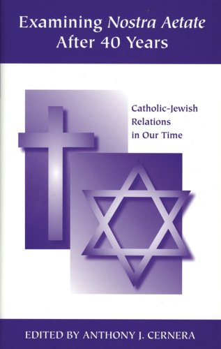 9781888112153: Examining Nostra Aetate After 40 Years: Catholic-Jewish Relations in Our Time