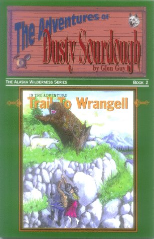 9781888125238: The Trail to Wrangell (Adventures of Dusty Sourdough)