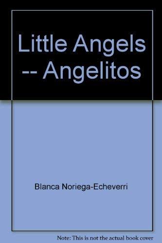 Little Angels -- Angelitos (9781888125306) by Noriega-Echeverri, Blanca; Swensen, Evan