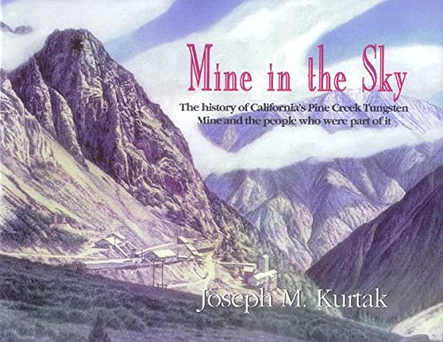 Mine in the Sky (1888125349) by Joseph M. Kurtak; Margaret Swensen; Evan Swensen