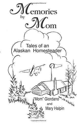 Memories by Mom Tales of an Alaskan: Halpin, Mary &