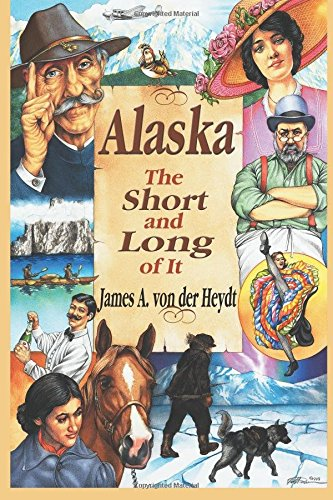 9781888125726: Alaska, The Short and Long of It