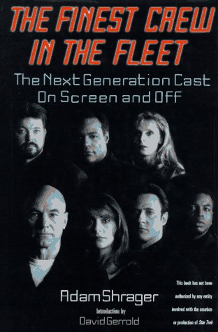 The Finest Crew in the Fleet: The Next Generation Cast on Screen and Off (Star Trek): Shrager, Adam
